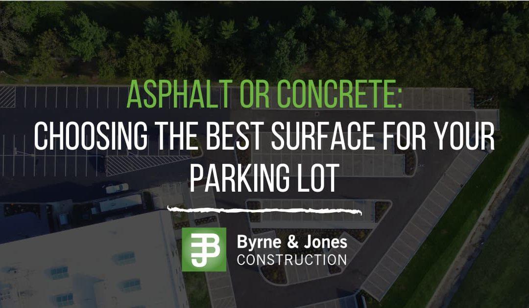 Asphalt or Concrete: Choosing the Best Surface For Your Parking Lot