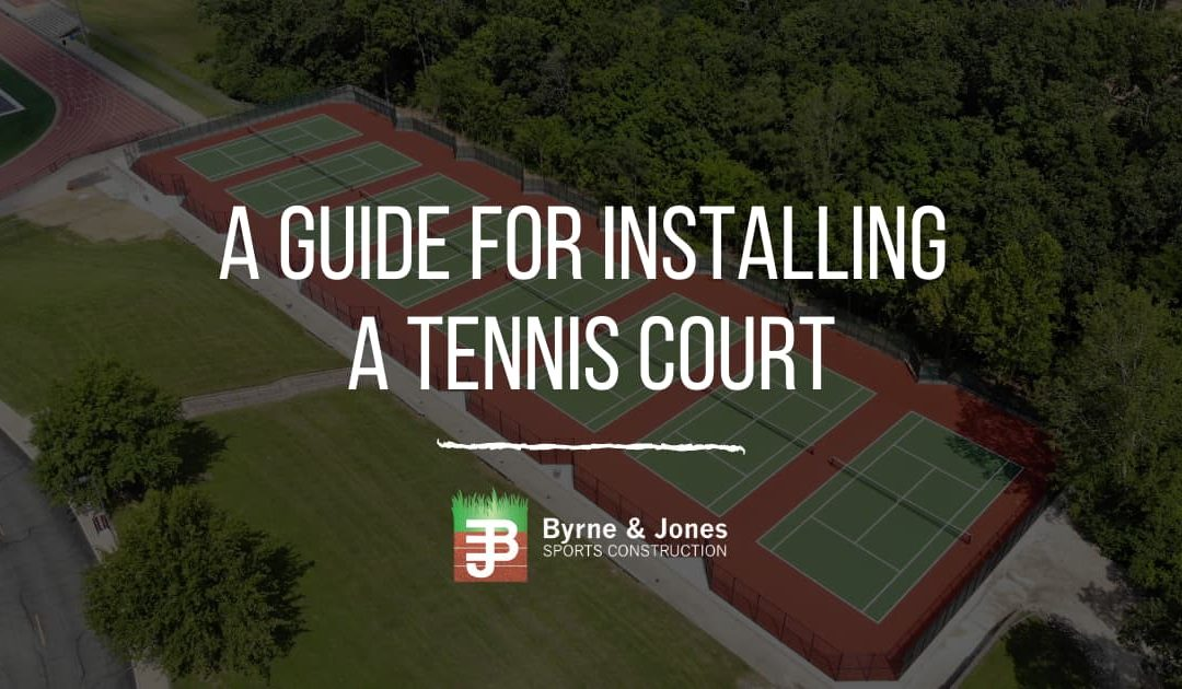 A Guide for Installing a Tennis Court