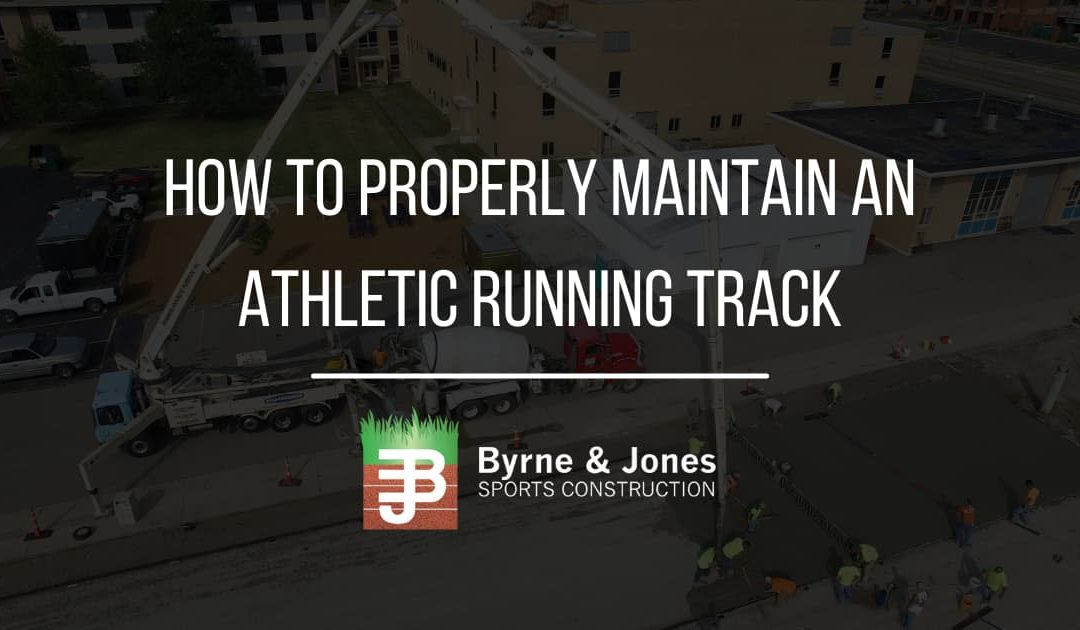 How To Properly Maintain An Athletic Running Track
