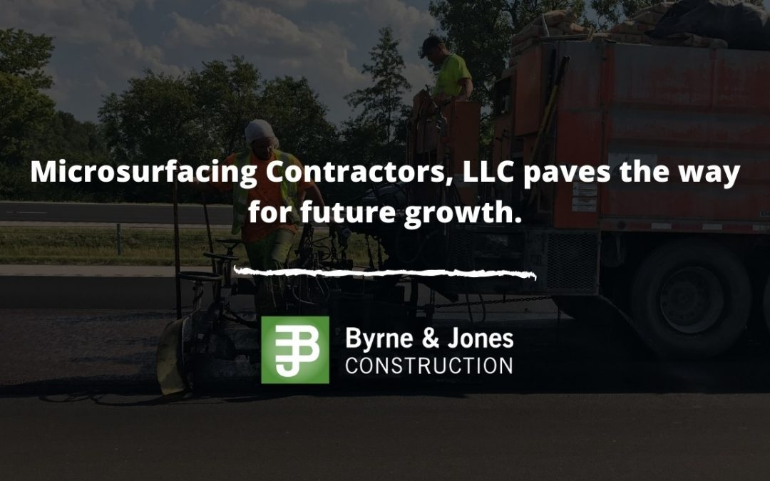 Microsurfacing Contractors, LLC paves the way for future growth.