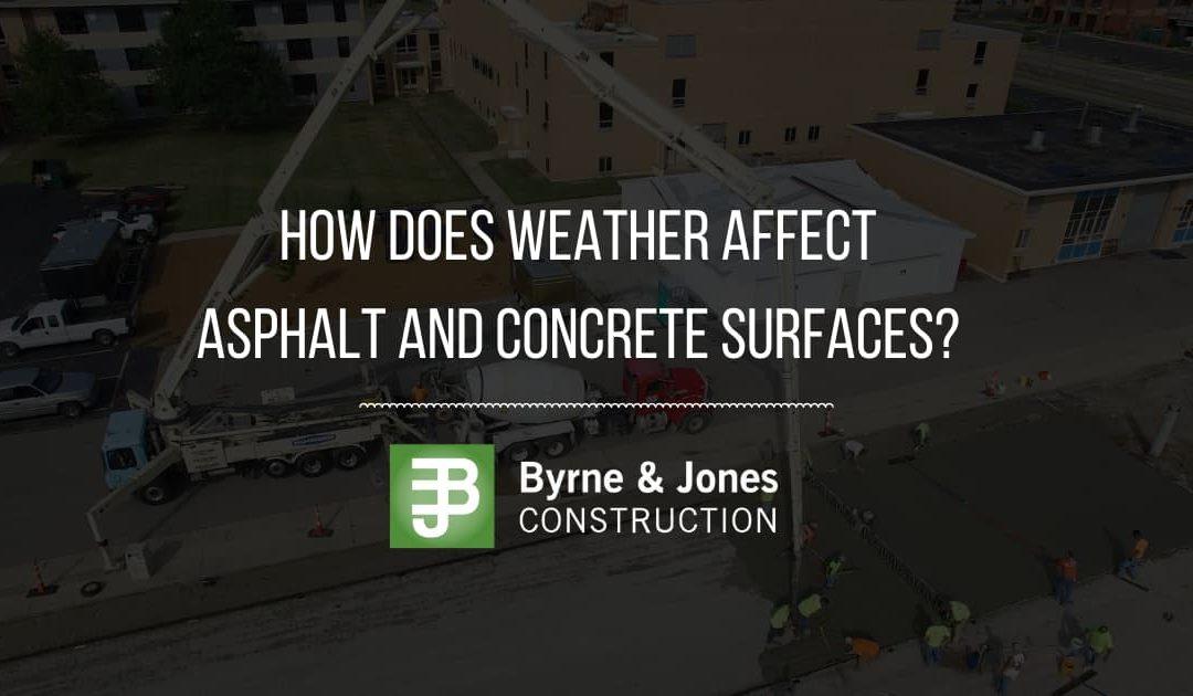 How Weather Can Affect Asphalt & Concrete Surfaces