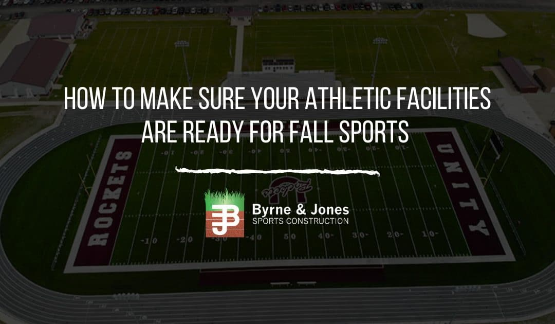 How To Make Sure Your Athletic Facilities Are Ready For Fall Sports